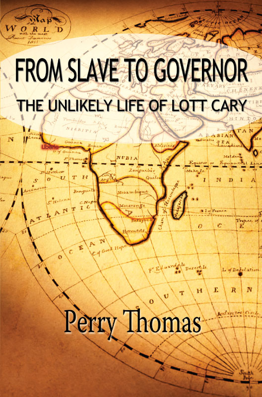Cover for From Slave to Governor: the Unlikely Life of Lott Cary