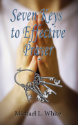 Cover for Seven Keys to Effective Prayer; Click to Purchase from the Parson Place Press Bookstore