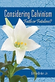 Cover for Considering Calvinism: Faith or Fatalism?