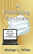 Cover for A Publishing Panacea; Click to Purchase from the Parson Place Press Bookstore